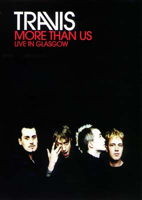 Travis: More Than Us - Live in Glasgow  (2001)  (DVD) - Klik her for at se billedet i stor st�rrelse.