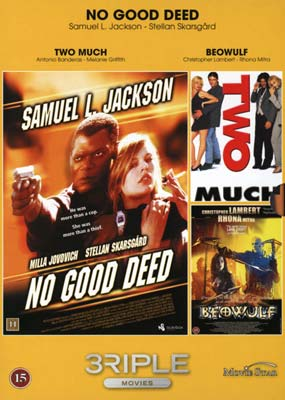 Vol.  26: No Good Deed / Two Much / Beowulf  (DVD) - Klik her for at se billedet i stor st�rrelse.
