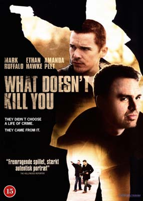What Doesn't Kill You   (DVD) - Klik her for at se billedet i stor størrelse.