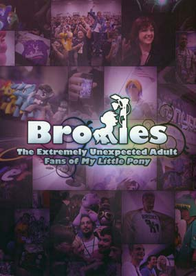 Bronies: The Extremely Unexpected Adult Fans of My Little Pony  (DVD) - Klik her for at se billedet i stor størrelse.
