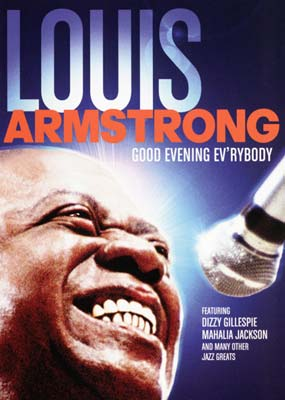 Louis Armstrong: Good Evening Ev'rybody  (DVD) - Klik her for at se billedet i stor st�rrelse.