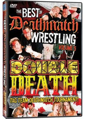 Deathmatch Wrestling  #5: Double Death Tag Team  (DVD) - Klik her for at se billedet i stor st�rrelse.