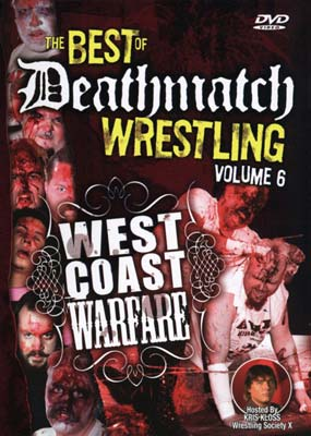 Deathmatch Wrestling  #6: West Coast Warfare  (DVD) - Klik her for at se billedet i stor st�rrelse.