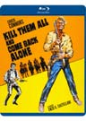 Kill Them All and Come Back Alone (Blu-ray)